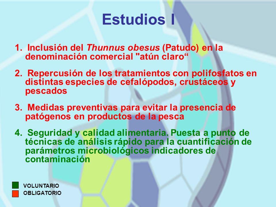 Estudios I 1. Inclusión del Thunnus obesus (Patudo) en la denominación comercial atún claro 2.