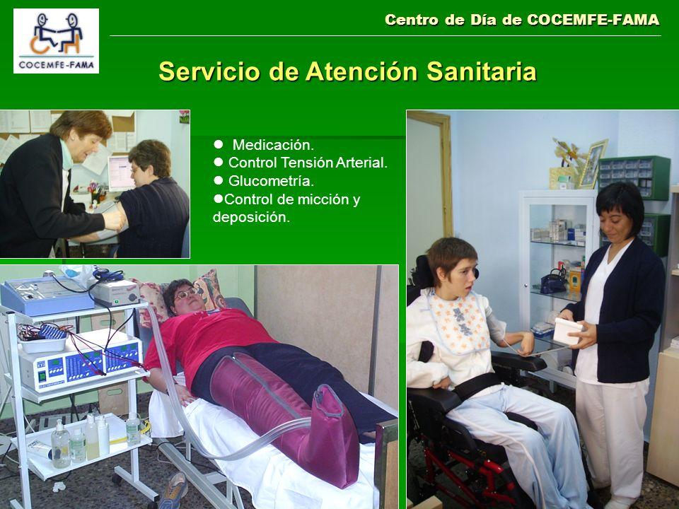 Centro de Día de COCEMFE-FAMA Servicio de Atención Sanitaria Medicación. Control Tensión Arterial. Glucometría. Control de micción y deposición.