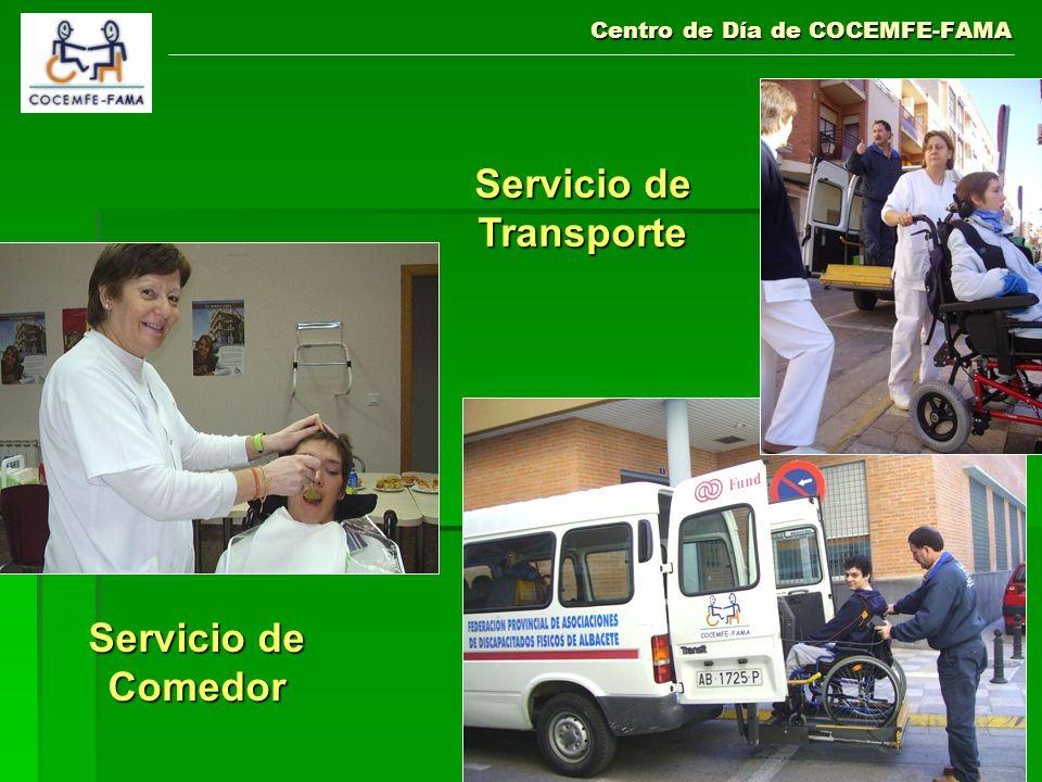 Centro de Día de COCEMFE-FAMA Servicio de Transporte Servicio de Comedor