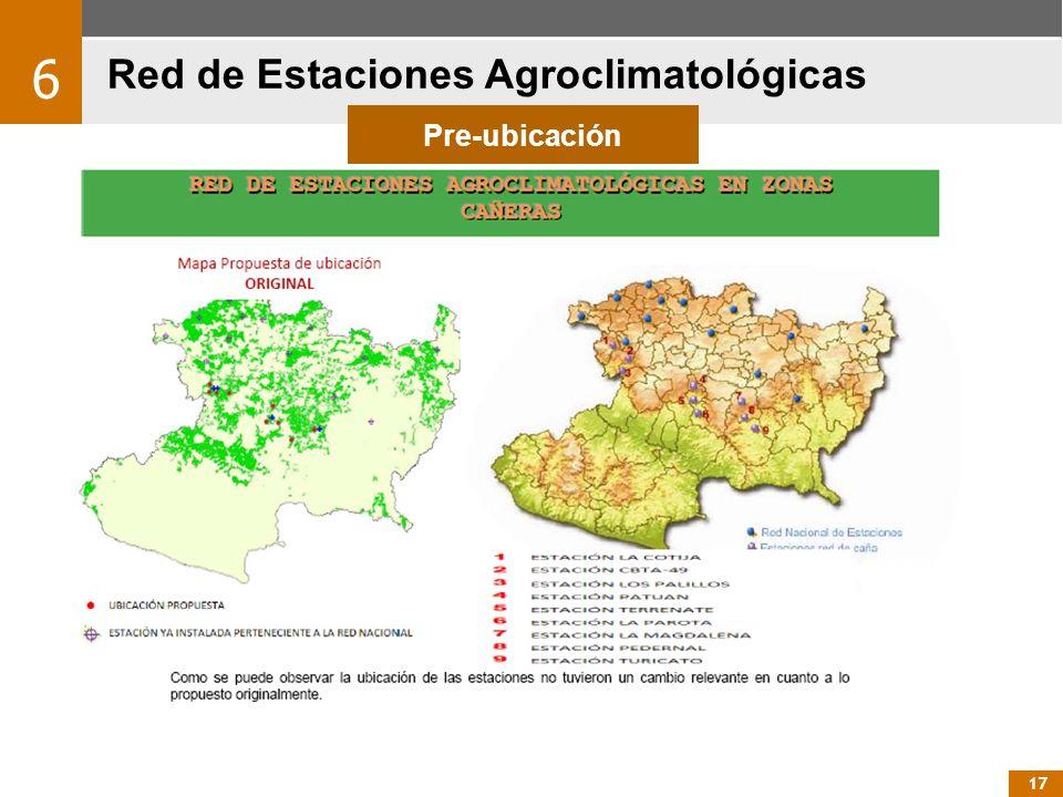 17 Red de Estaciones Agroclimatológicas 6 Pre-ubicación