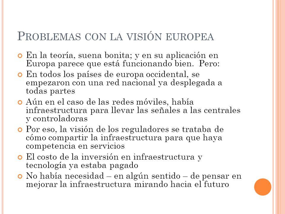 P ROBLEMAS CON LA VISIÓN EUROPEA En la teoría, suena bonita; y en su aplicación en Europa parece que está funcionando bien.