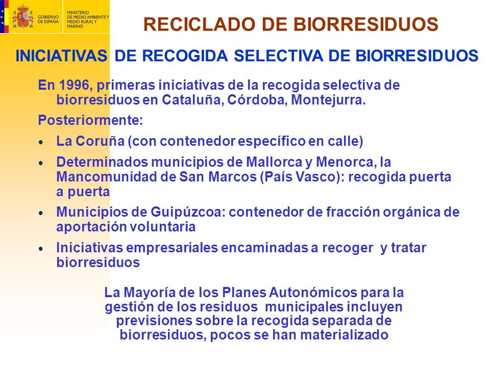 RECICLADO DE BIORRESIDUOS INICIATIVAS DE RECOGIDA SELECTIVA DE BIORRESIDUOS En 1996, primeras iniciativas de la recogida selectiva de biorresiduos en
