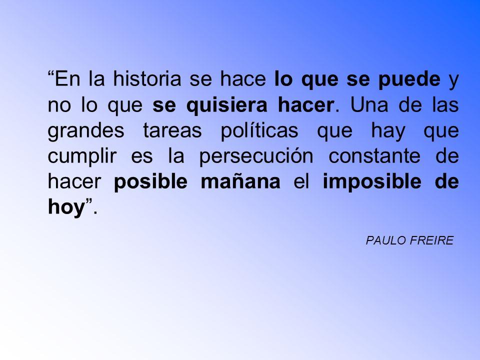 En la historia se hace lo que se puede y no lo que se quisiera hacer. Una de las grandes tareas políticas que hay que cumplir es la persecución consta