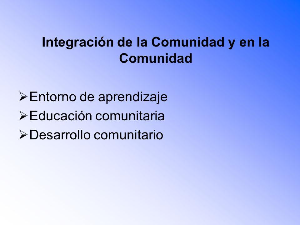 Integración de la Comunidad y en la Comunidad Entorno de aprendizaje Educación comunitaria Desarrollo comunitario
