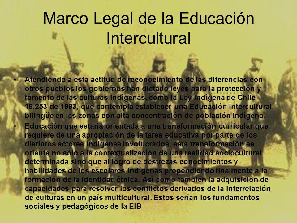 Marco Legal de la Educación Intercultural Atendiendo a esta actitud de reconocimiento de las diferencias con otros pueblos los gobiernos han dictado l