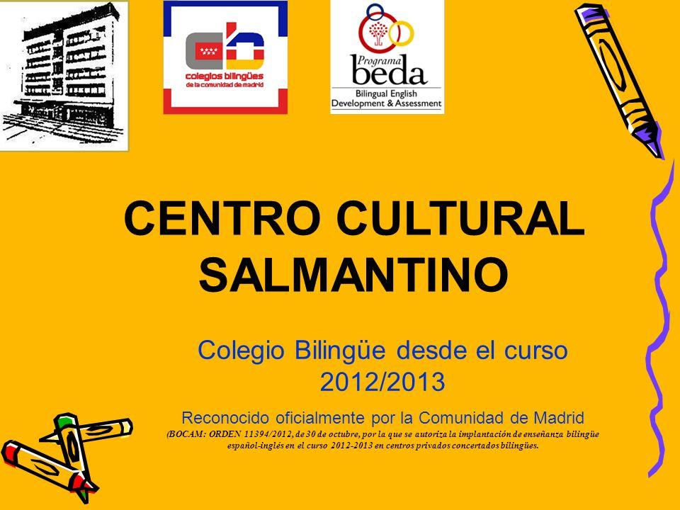 Colegio Bilingüe desde el curso 2012/2013 Reconocido oficialmente por la Comunidad de Madrid (BOCAM: ORDEN 11394/2012, de 30 de octubre, por la que se