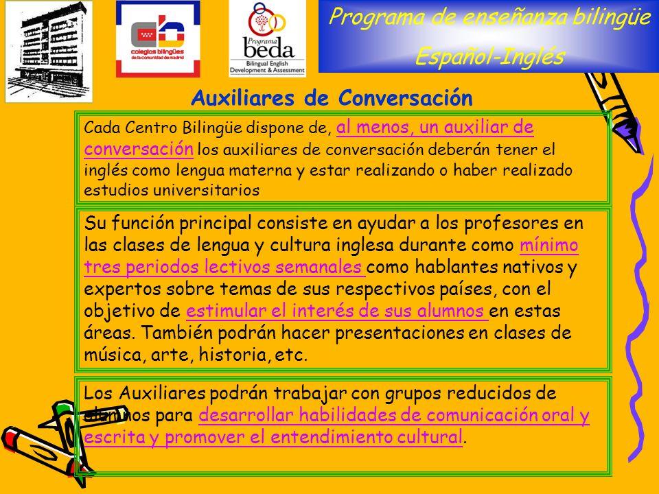 Su función principal consiste en ayudar a los profesores en las clases de lengua y cultura inglesa durante como mínimo tres periodos lectivos semanale