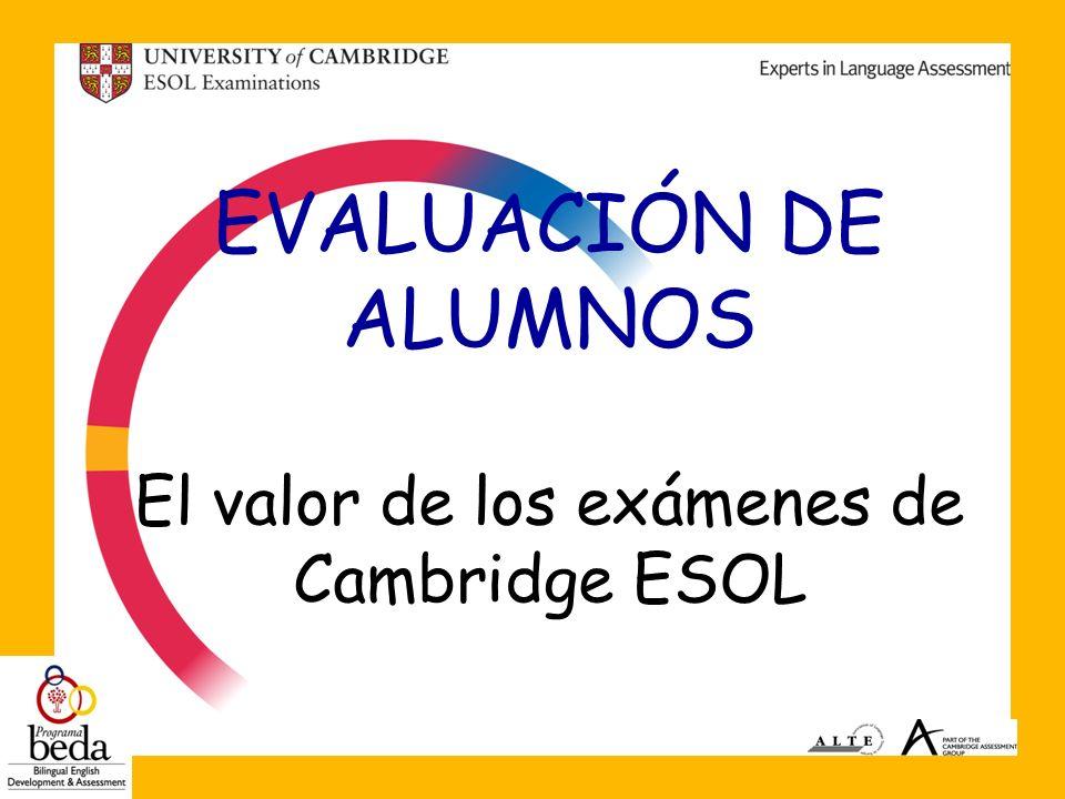 EVALUACIÓN DE ALUMNOS El valor de los exámenes de Cambridge ESOL