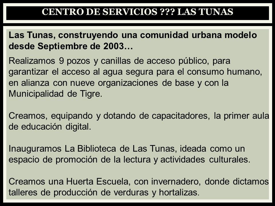 CENTRO DE SERVICIOS ??? LAS TUNAS Las Tunas, construyendo una comunidad urbana modelo desde Septiembre de 2003… Realizamos 9 pozos y canillas de acces