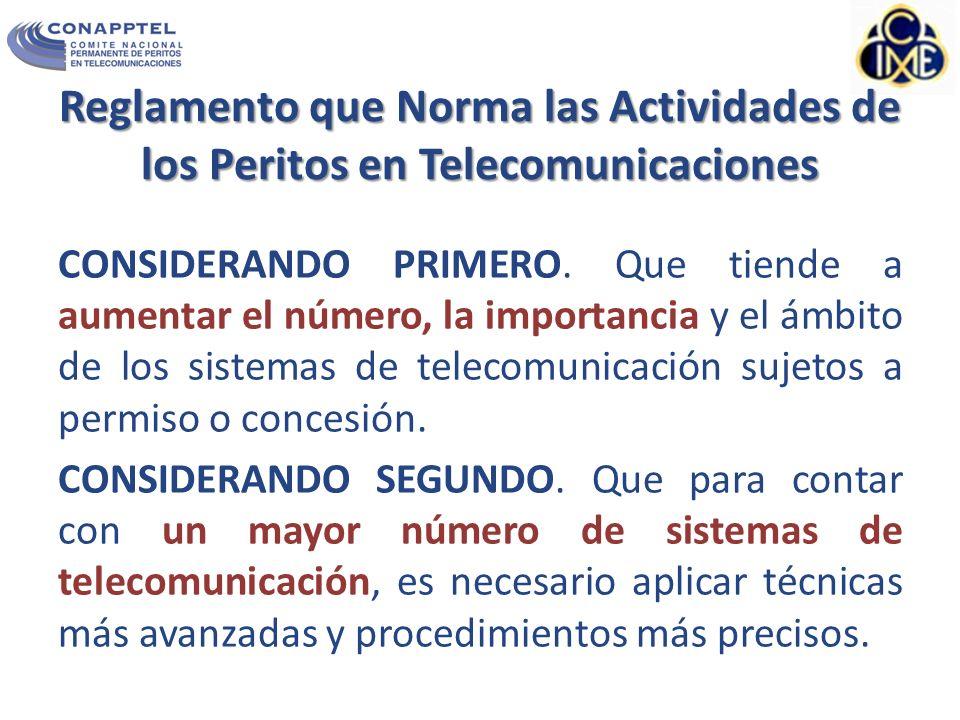 Reglamento que Norma las Actividades de los Peritos en Telecomunicaciones CONSIDERANDO PRIMERO.