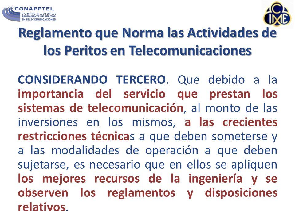 Reglamento que Norma las Actividades de los Peritos en Telecomunicaciones CONSIDERANDO TERCERO.