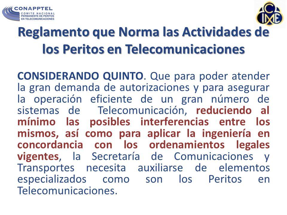 Reglamento que Norma las Actividades de los Peritos en Telecomunicaciones CONSIDERANDO QUINTO.