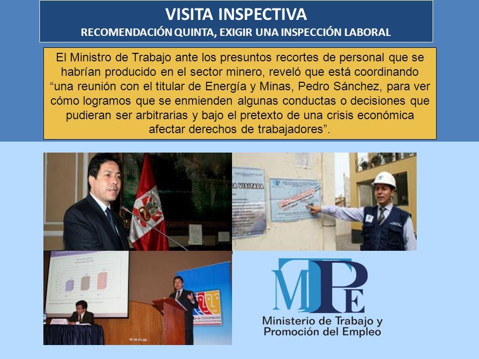 VISITA INSPECTIVA RECOMENDACIÓN QUINTA, EXIGIR UNA INSPECCIÓN LABORAL El Ministro de Trabajo ante los presuntos recortes de personal que se habrían pr
