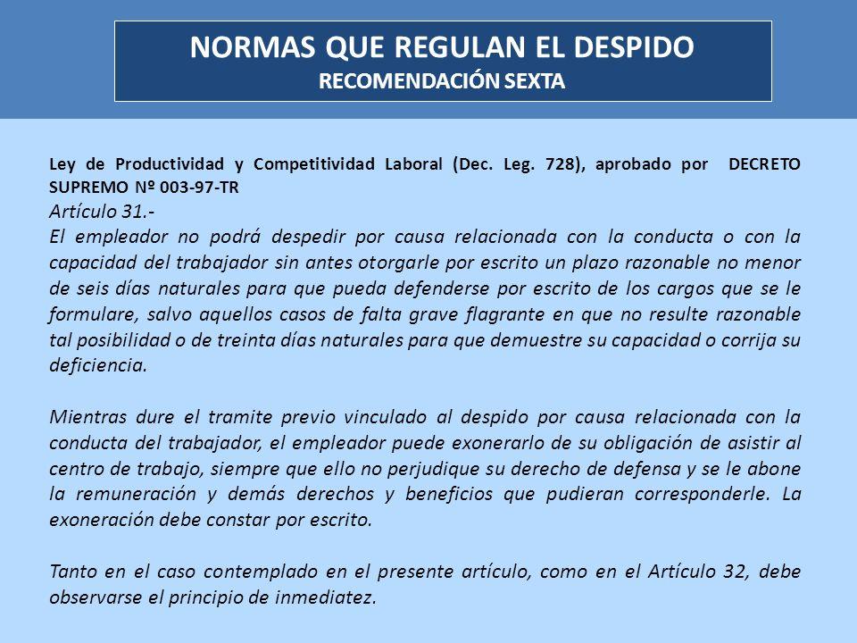 Ley de Productividad y Competitividad Laboral (Dec. Leg. 728), aprobado por DECRETO SUPREMO Nº 003-97-TR Artículo 31.- El empleador no podrá despedir