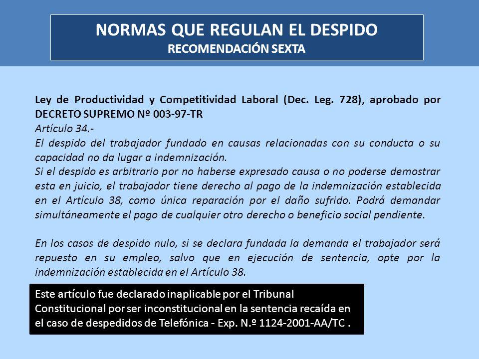 Ley de Productividad y Competitividad Laboral (Dec. Leg. 728), aprobado por DECRETO SUPREMO Nº 003-97-TR Artículo 34.- El despido del trabajador funda