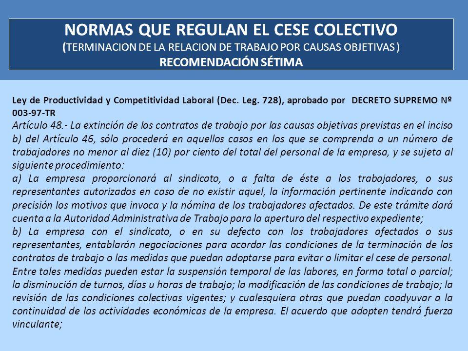 Ley de Productividad y Competitividad Laboral (Dec. Leg. 728), aprobado por DECRETO SUPREMO Nº 003-97-TR Artículo 48.- La extinción de los contratos d