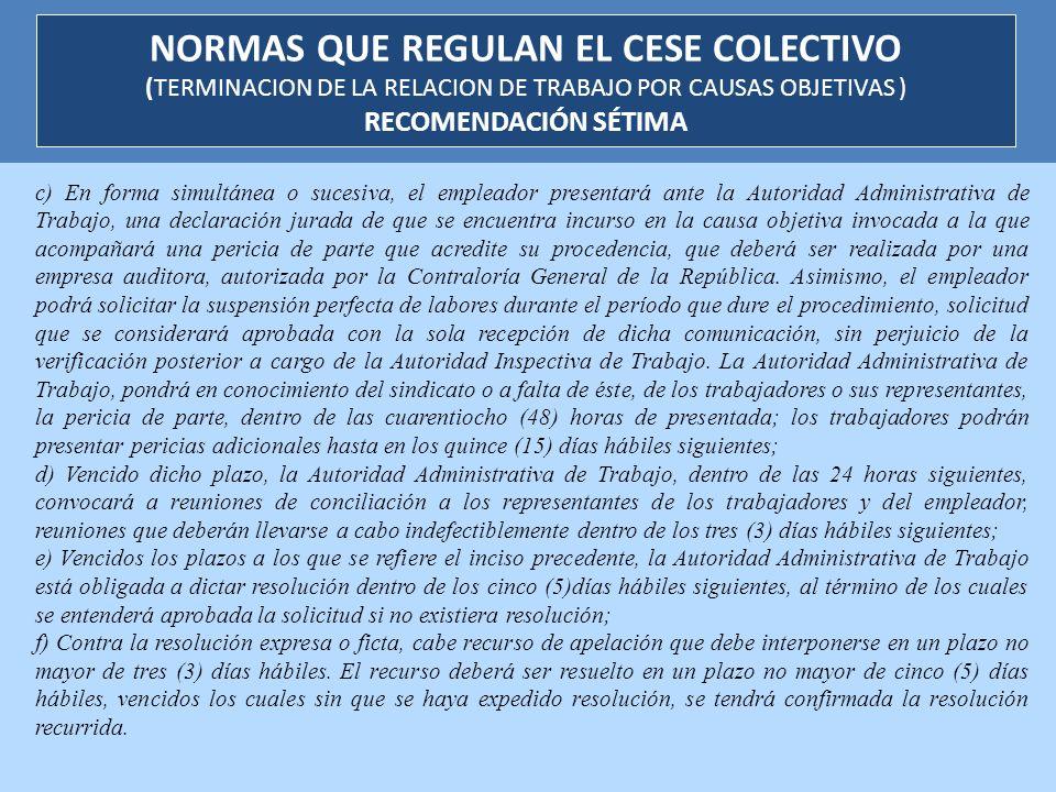 c) En forma simultánea o sucesiva, el empleador presentará ante la Autoridad Administrativa de Trabajo, una declaración jurada de que se encuentra inc