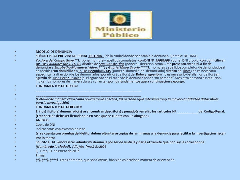 MODELO DE DENUNCIA SEÑOR FISCAL PROVINCIAL PENAL DE LIMA (de la ciudad donde se entabla la denuncia. Ejemplo: DE LIMA) Yo, Axel del Campo Gayo (*), (p