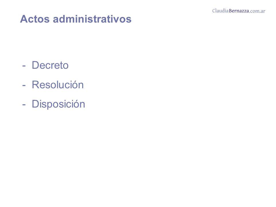 Actos administrativos - Decreto - Resolución - Disposición