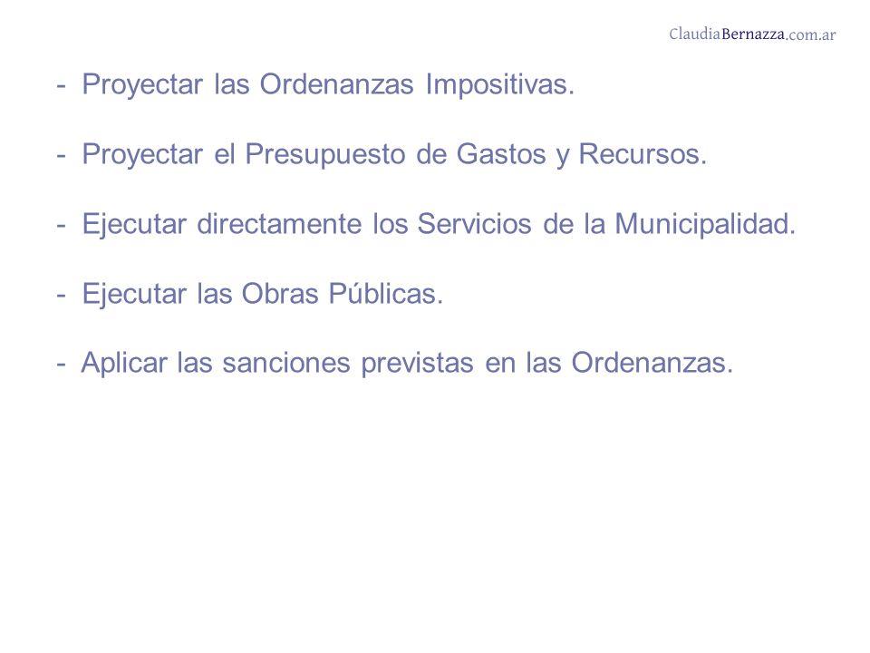 - Proyectar las Ordenanzas Impositivas. - Proyectar el Presupuesto de Gastos y Recursos.