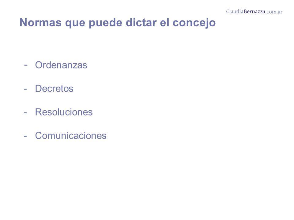 Normas que puede dictar el concejo - Ordenanzas - Decretos - Resoluciones - Comunicaciones