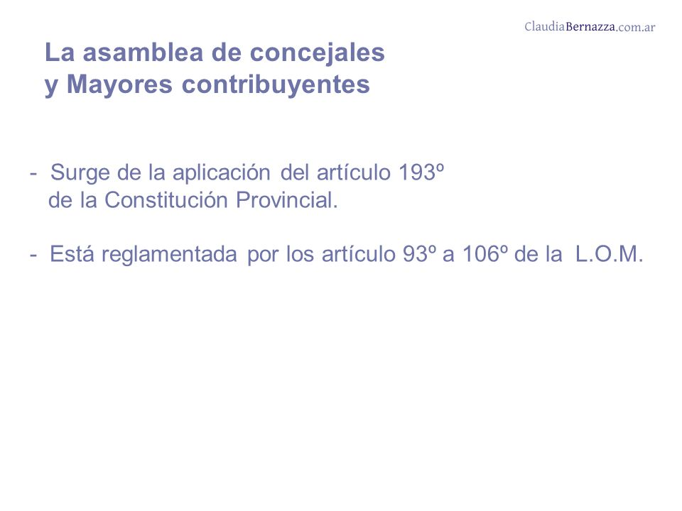 La asamblea de concejales y Mayores contribuyentes - Surge de la aplicación del artículo 193º de la Constitución Provincial.