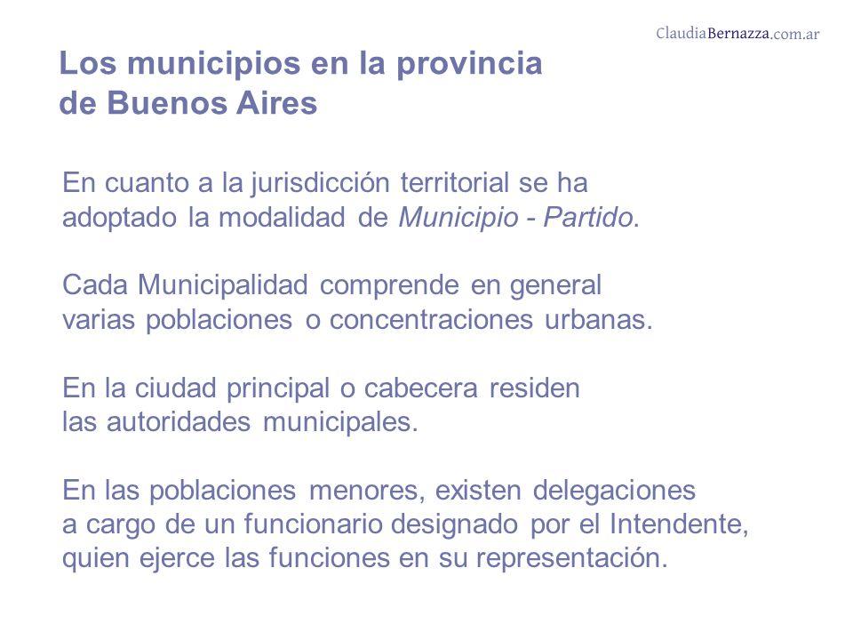 Los municipios en la provincia de Buenos Aires En cuanto a la jurisdicción territorial se ha adoptado la modalidad de Municipio - Partido.