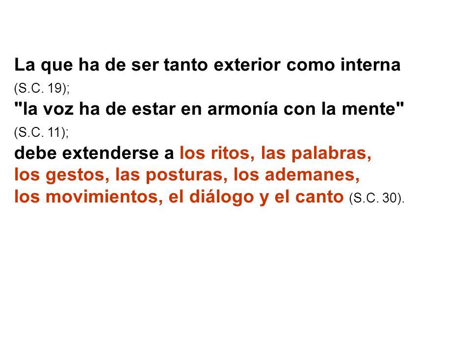 La que ha de ser tanto exterior como interna (S.C. 19);
