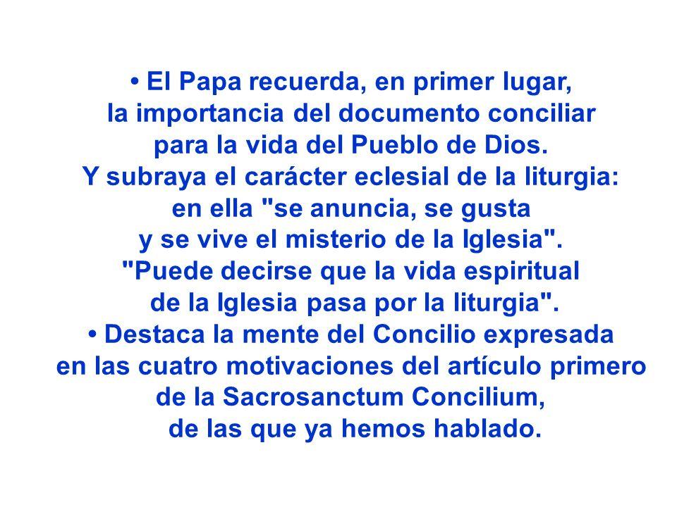 El Papa recuerda, en primer lugar, la importancia del documento conciliar para la vida del Pueblo de Dios. Y subraya el carácter eclesial de la liturg