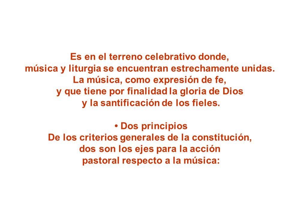 Es en el terreno celebrativo donde, música y liturgia se encuentran estrechamente unidas. La música, como expresión de fe, y que tiene por finalidad l