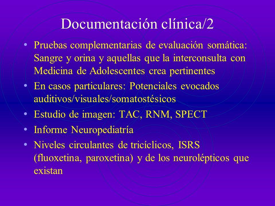 Documentación clínica/1 Historia clínica: Se propone de partida la elaborada por AEPIJ Escalas de evaluación: Las mínimas y más significativas, según
