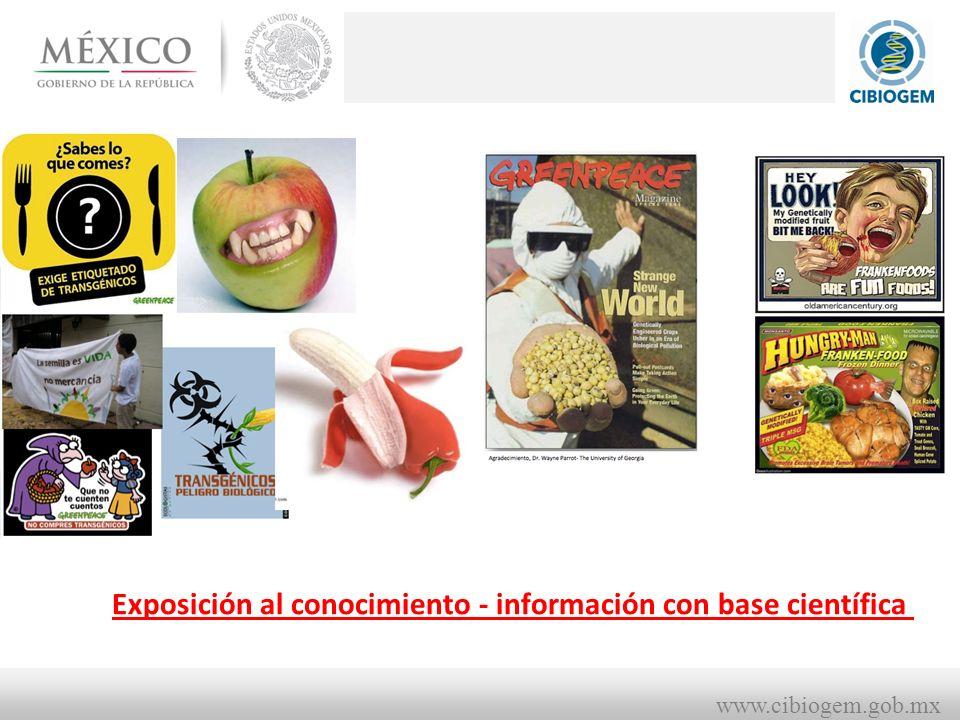 www.cibiogem.gob.mx Exposición al conocimiento - información con base científica