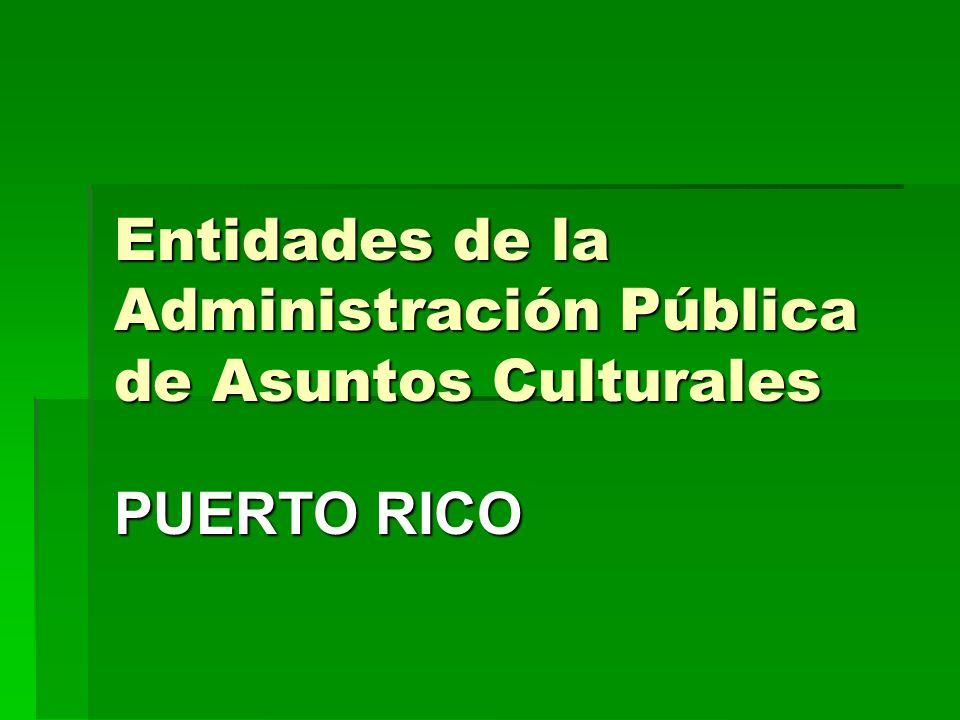 Entidades de la Administración Pública de Asuntos Culturales PUERTO RICO