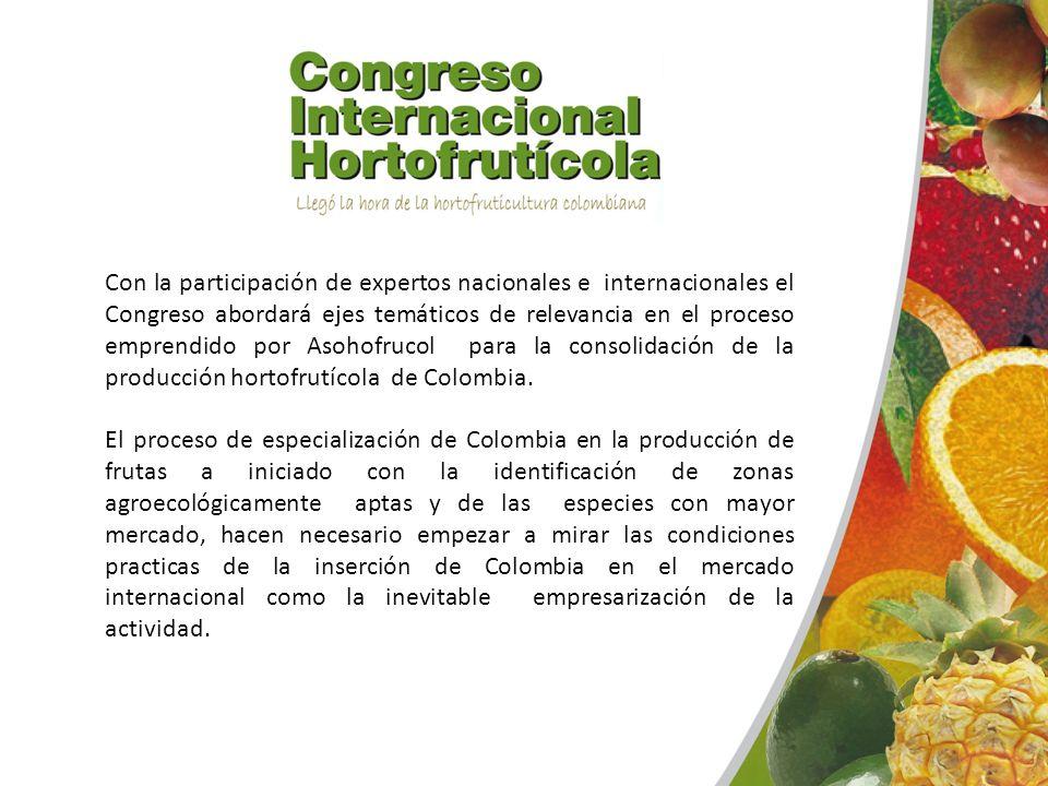 Con la participación de expertos nacionales e internacionales el Congreso abordará ejes temáticos de relevancia en el proceso emprendido por Asohofruc