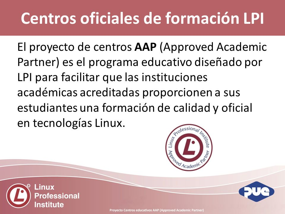 Acceso a la acreditación de Linux Certified Instructor (LCI).