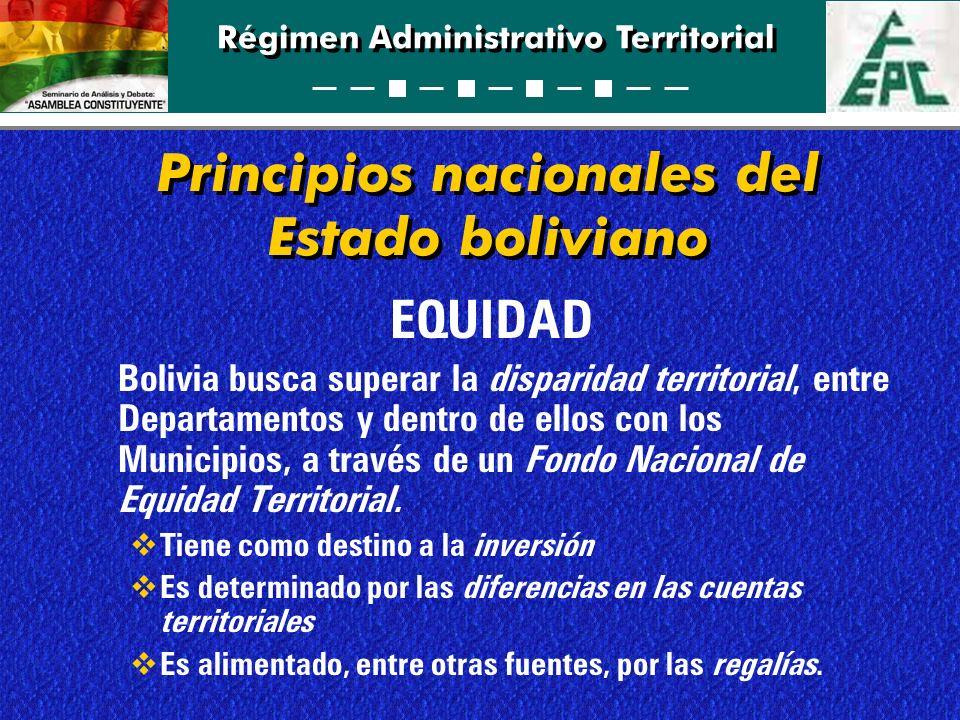 Régimen Administrativo Territorial EQUIDAD Bolivia busca superar la disparidad territorial, entre Departamentos y dentro de ellos con los Municipios,