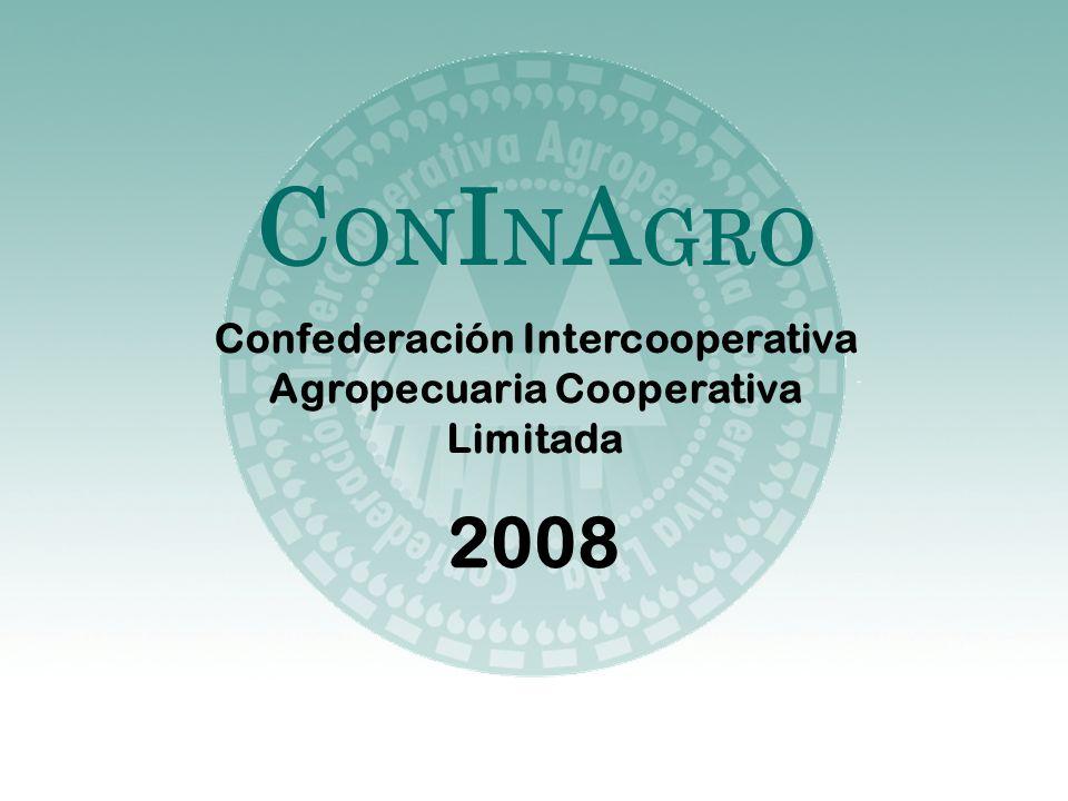 2008 C ON I N A GRO Confederación Intercooperativa Agropecuaria Cooperativa Limitada
