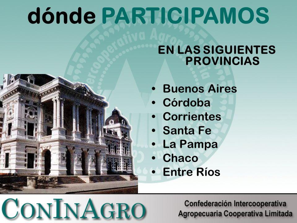 EN LAS SIGUIENTES PROVINCIAS Buenos Aires Córdoba Corrientes Santa Fe La Pampa Chaco Entre Ríos dónde PARTICIPAMOS