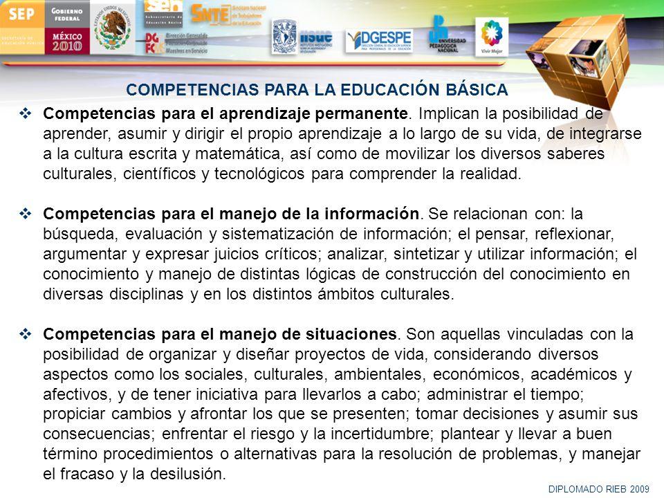 LOGO COMPETENCIAS PARA LA EDUCACIÓN BÁSICA DIPLOMADO RIEB 2009 Competencias para el aprendizaje permanente. Implican la posibilidad de aprender, asumi