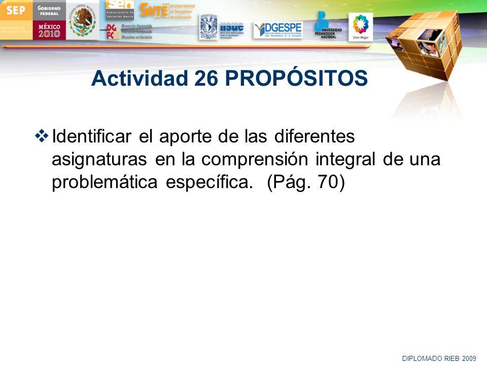 LOGO Actividad 26 PROPÓSITOS Identificar el aporte de las diferentes asignaturas en la comprensión integral de una problemática específica. (Pág. 70)