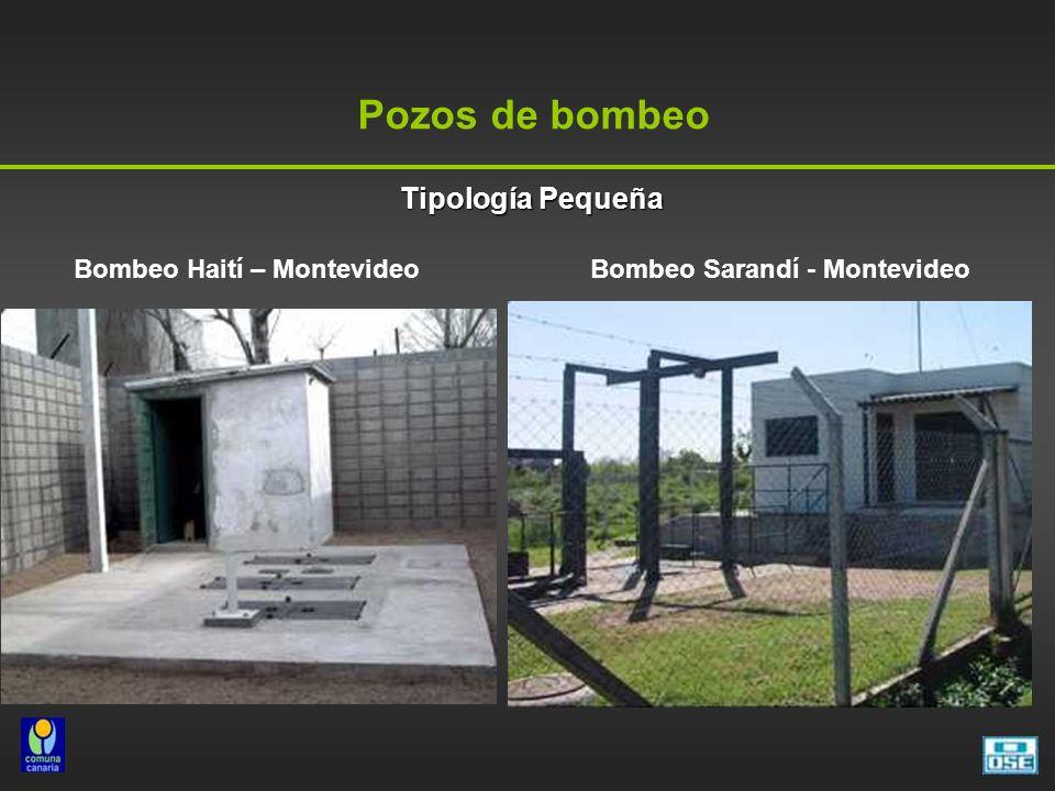 Pozos de bombeo Bombeo Sarandí - Montevideo Tipología Pequeña Tipología Pequeña Bombeo Haití – Montevideo