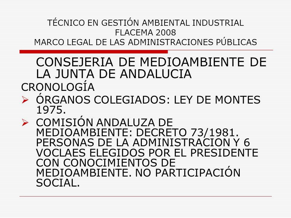 TÉCNICO EN GESTIÓN AMBIENTAL INDUSTRIAL FLACEMA 2008 MARCO LEGAL DE LAS ADMINISTRACIONES PÚBLICAS CONSEJERIA DE MEDIOAMBIENTE DE LA JUNTA DE ANDALUCIA