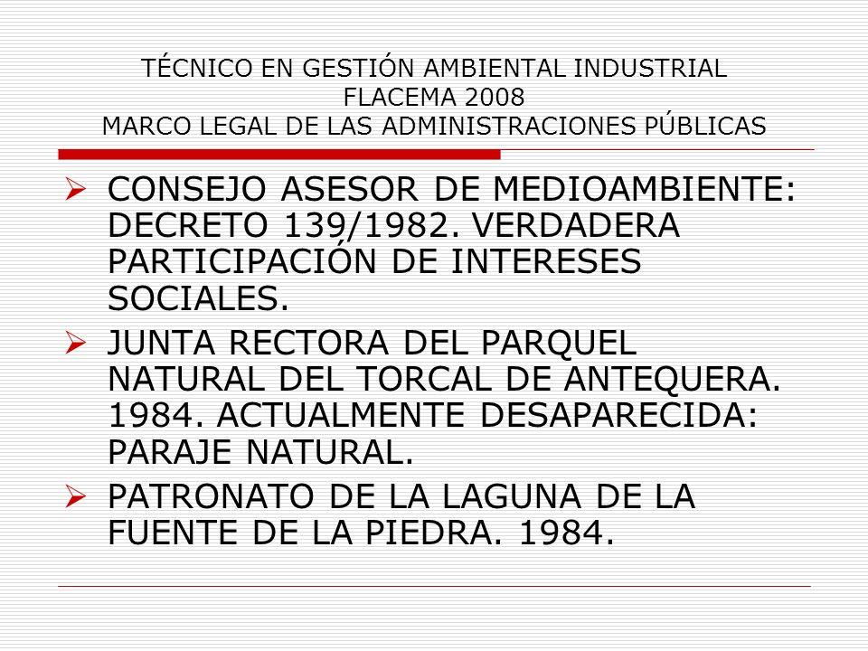 TÉCNICO EN GESTIÓN AMBIENTAL INDUSTRIAL FLACEMA 2008 MARCO LEGAL DE LAS ADMINISTRACIONES PÚBLICAS CONSEJO ASESOR DE MEDIOAMBIENTE: DECRETO 139/1982. V