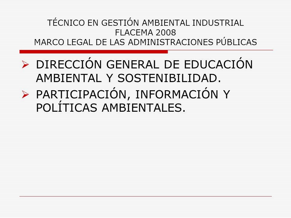 TÉCNICO EN GESTIÓN AMBIENTAL INDUSTRIAL FLACEMA 2008 MARCO LEGAL DE LAS ADMINISTRACIONES PÚBLICAS DIRECCIÓN GENERAL DE EDUCACIÓN AMBIENTAL Y SOSTENIBI