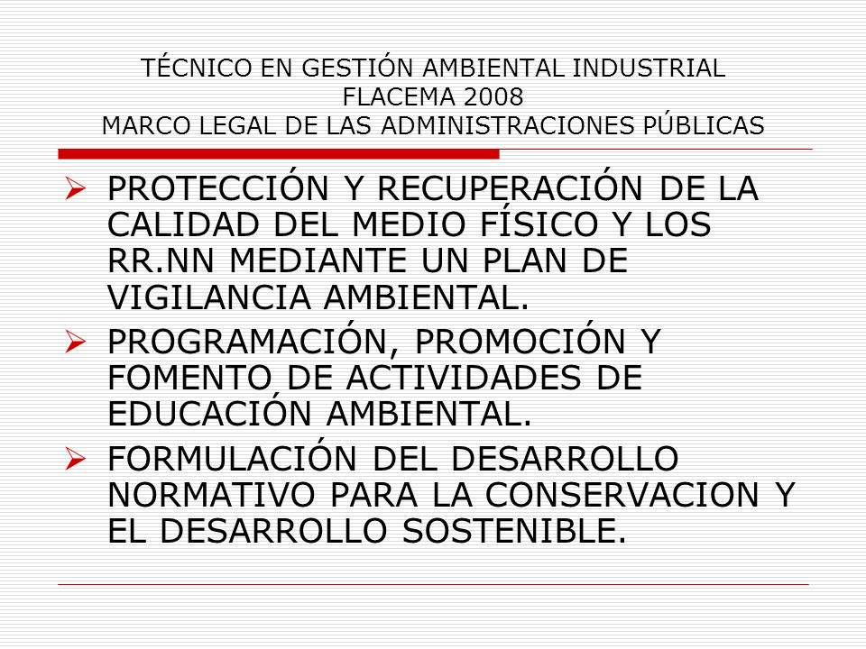 TÉCNICO EN GESTIÓN AMBIENTAL INDUSTRIAL FLACEMA 2008 MARCO LEGAL DE LAS ADMINISTRACIONES PÚBLICAS PROTECCIÓN Y RECUPERACIÓN DE LA CALIDAD DEL MEDIO FÍ
