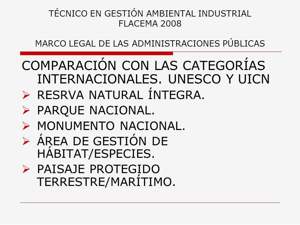 TÉCNICO EN GESTIÓN AMBIENTAL INDUSTRIAL FLACEMA 2008 MARCO LEGAL DE LAS ADMINISTRACIONES PÚBLICAS COMPARACIÓN CON LAS CATEGORÍAS INTERNACIONALES. UNES
