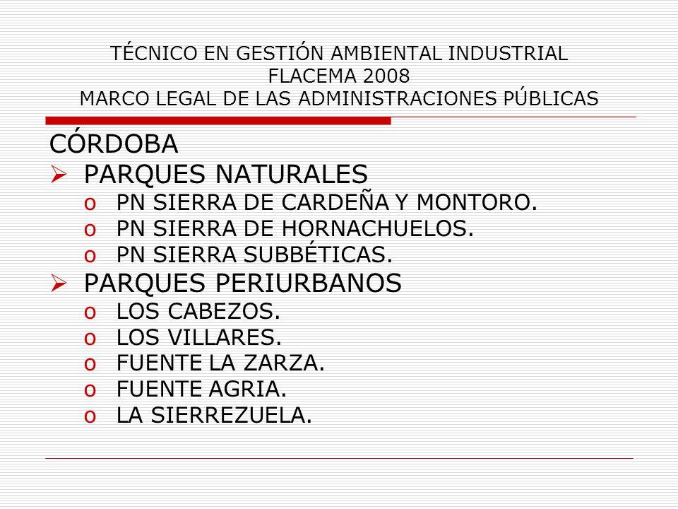 TÉCNICO EN GESTIÓN AMBIENTAL INDUSTRIAL FLACEMA 2008 MARCO LEGAL DE LAS ADMINISTRACIONES PÚBLICAS CÓRDOBA PARQUES NATURALES oPN SIERRA DE CARDEÑA Y MO
