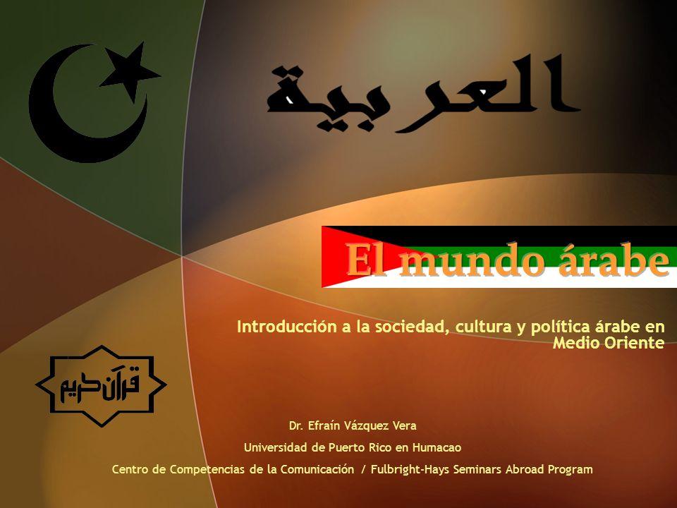 Introducción a la sociedad, cultura y política árabe en Medio Oriente Dr.