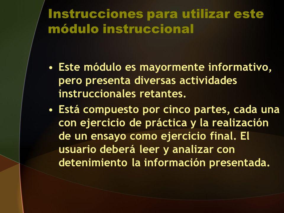 Instrucciones para utilizar este módulo instruccional Este módulo es mayormente informativo, pero presenta diversas actividades instruccionales retantes.