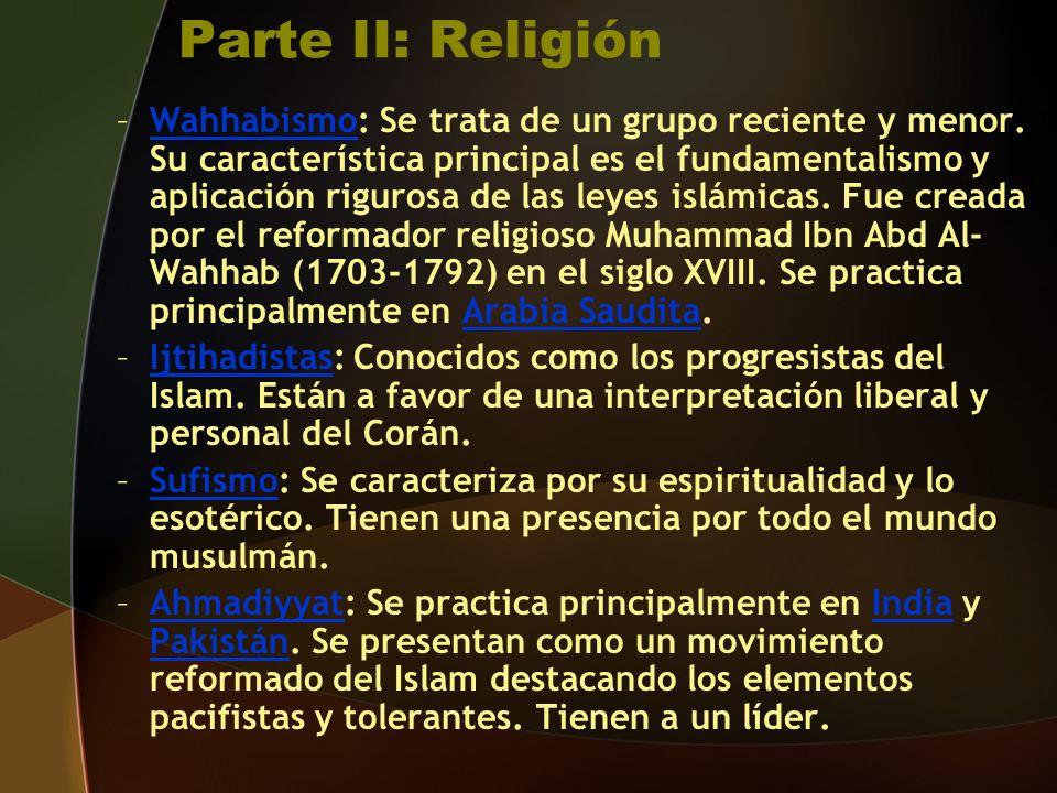 Parte II: Religión –Wahhabismo: Se trata de un grupo reciente y menor.